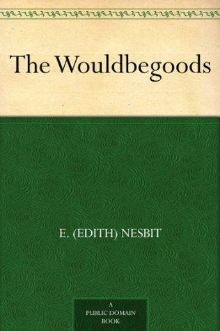 The wouldbegoods bastable children 2 by e nesbit fandeluxe PDF