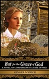 But for the Grace of God by Ginger Myrick