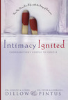 Intimacy Ignited: Conversations Couple to Couple: Fire Up Your Sex Life with the Song of Solomon