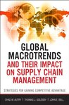 Global Macrotrends and Their Impact on Supply Chain Management: Strategies for Gaining Competitive Advantage (FT Press Operations Management)