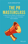 The PR Masterclass: How to Develop a Public Relations Strategy That Works!
