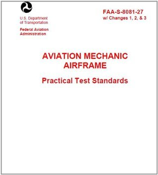 AVIATION MECHANIC AIRFRAME PRACTICAL TEST STANDARDS, Plus 500 free US military manuals and US Army field manuals when you sample this book