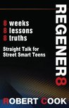 Young Adult Devotional - Regener8: Straight Talk for Street Smart Teens |Inspirational Christian Meditation for Teen Boys (A Matchbook Services Christian Living Spirituality Gift Idea)