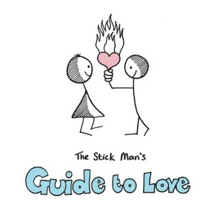 The Stick Man's Guide to Love