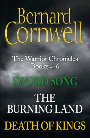 The Warrior Chronicles Books 4-6: Sword Song, The Burning Land, Death of Kings