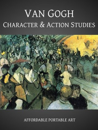Van Gogh Character & Action Studies (Illustrated)