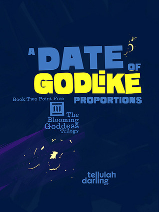 A Date of Godlike Proportions (The Blooming Goddess Trilogy, #2.5)
