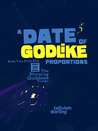 A Date of Godlike Proportions by Tellulah Darling