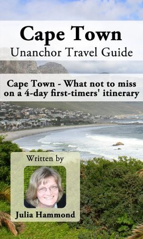Cape Town Unanchor Travel Guide - Cape Town - What not to miss on a 4-day first-timers itinerary EPUB