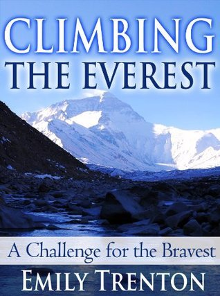 Climbing the Everest: A Challenge for the Bravest