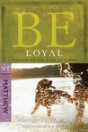 Be Loyal (Matthew...