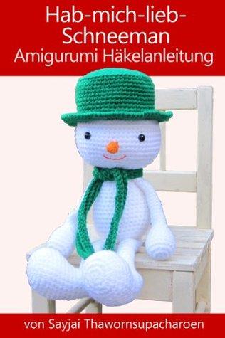 Hab-mich-lieb-Schneeman Amigurumi Häkelanleitung