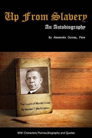 Up From Slavery An Autobiography (Annotated) Biography,Character,Themes and Quotes