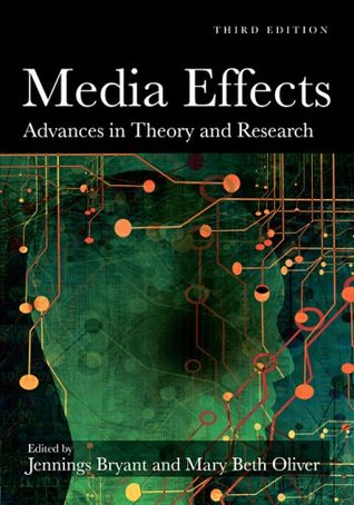 Media Effects: Advances in Theory and Research, Third Edition (Routledge Communication Series)