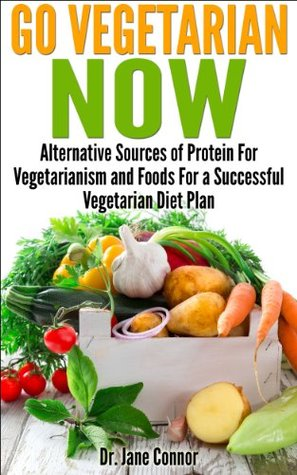 Go Vegetarian Now Alternative Sources Of Protein For Vegetarianism