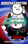 Handbook for the Urban Warrior: Spiritual Survival Guide