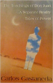 The Teachings of Don Juan/A Separate Reality/Tales of Power