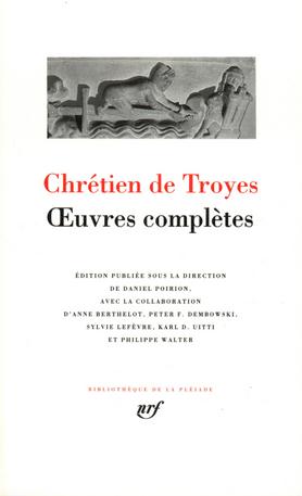 Chrétien de Troyes: Œuvres complètes