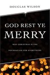 God Rest Ye Merry by Douglas Wilson