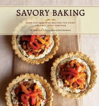 Savory Baking: 75 Warm and Inspiring Recipes for Crisp, Savory Baking EPUB