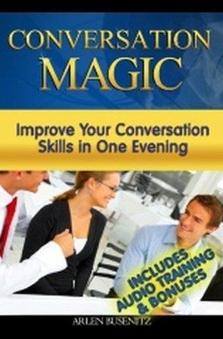 Conversation Magic: Improve Your Conversation Skills in One Evening