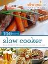 Slow Cooker (100 Best Recipes from Allrecipes.com)