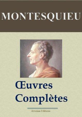 Montesquieu : Oeuvres complètes - 40 titres (Nouvelle édition enrichie) (French Edition)