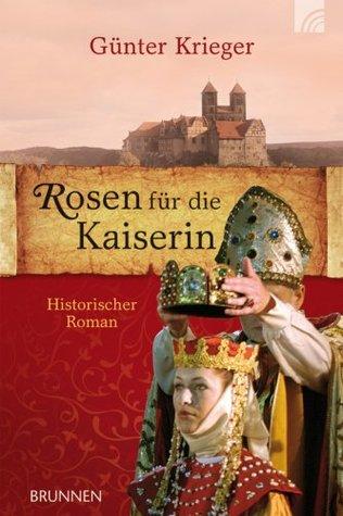 Rosen für die Kaiserin: Historischer Roman