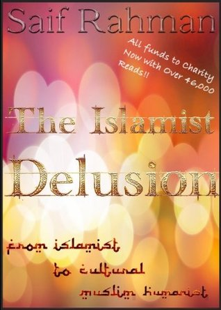 The Islamist Delusion - From Islamist to Cultural Muslim Humanist
