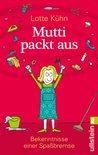 Mutti packt aus: Bekenntnisse einer Spaßbremse (German Edition)