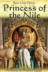 Princess of the Nile - A Novel in Ancient Egypt (The Thebes Chronicles)