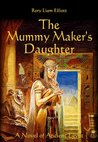 The Mummy Maker's Daughter - A Novel in Ancient Egypt (The Thebes Chronicles)