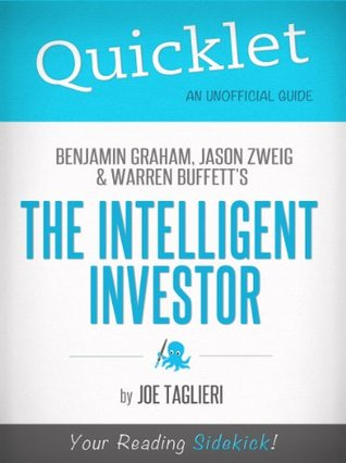 The Intelligent Investor, by Benjamin Graham, Jason Zweig, and Warren Buffett - A Hyperink Quicklet