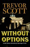 Without Options (Jake Adams International Espionage Thriller #7)
