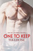 One to Keep (One to Hold, #2) by Tia Louise