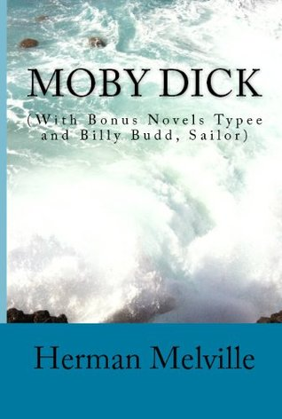 Herman Melville Classics: Moby Dick, Billie Budd and Typee