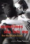 Sometimes She Let...