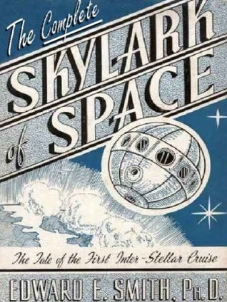 THE COMPLETE SKYLARK OF SPACE [Unabridged Edition)