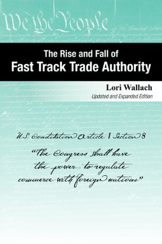 The Rise and Fall of Fast Track Trade Authority
