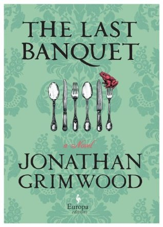 Ebook The Last Banquet by Jonathan Grimwood PDF!