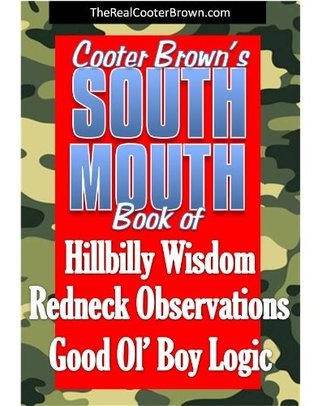 South Mouth - Hillbilly Wisdom, Redneck Observations & Good Ol' Boy Logic