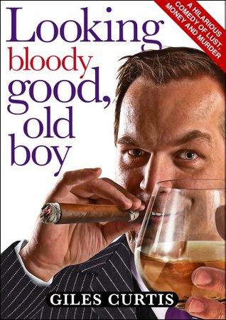 Looking Bloody Good, Old Boy