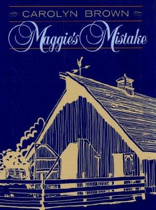 Maggie's Mistake (Oklahoma Land Rush, #3)