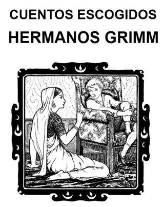 Cuentos elegidos de los Hermanos Grimm (Spanish Edition)