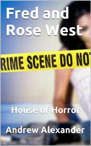 Fred and Rose West - House of Horror.
