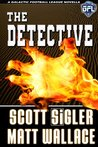 The Detective (Galactic Football League #3.4)