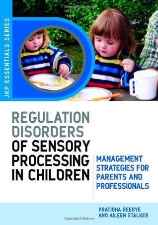 Understanding Regulation Disorders of Sensory Processing in Children (Jkp Essentials)