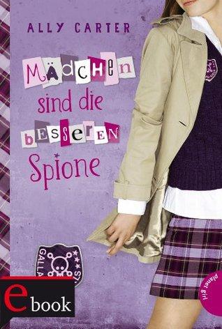 Mädchen sind die besseren Spione (Gallagher Girls, #2)