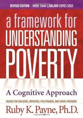 Framework for Understanding Poverty: A Cognitive Approach