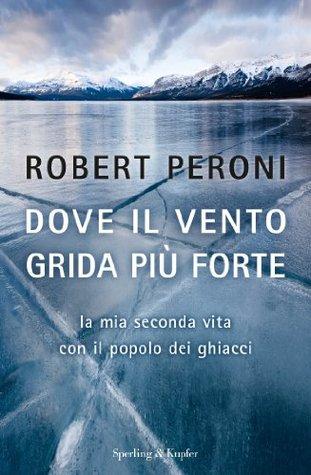 Dove il vento grida più forte by Robert Peroni